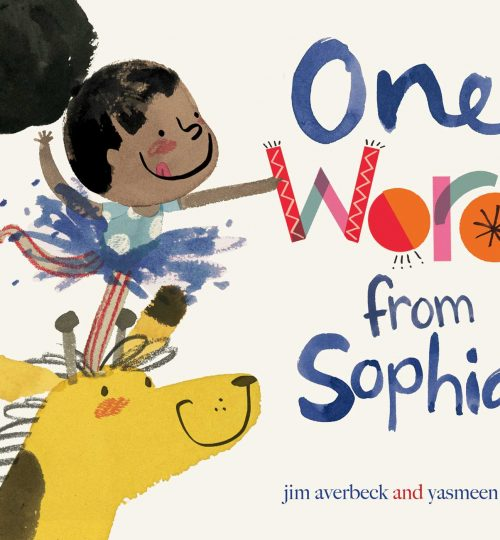 The cover of One Word from Sophia, which shows Sophia in a tutu on top of the head of a giraffe.