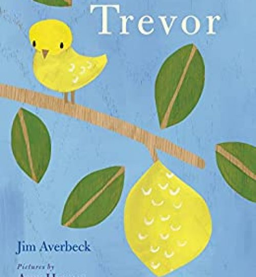 The cover image of Trevor, which shows a bright yellow canary on a branch, which has a lemon of the same color hanging from the end.